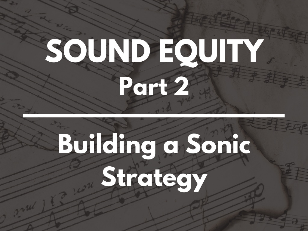building a sonic strategy